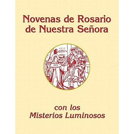 Novenas del Rosario de Nuestra Senora : Con Los Misterios