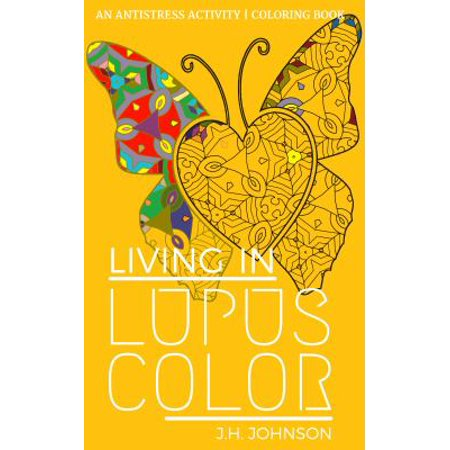 Lupus In Living Color  An Antistress Activity Coloring Book