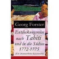 Entdeckungsreise nach Tahiti und in die Sdsee 1772-1775 (Ein abenteuerlicher Reisebericht) - eBook