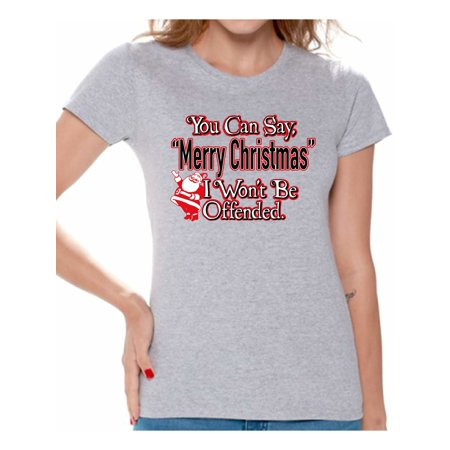 Christmas Shirt.Awkward Styles You Can Say Merry Christmas I Won T Be Offended Christmas Shirts For Women Holiday T Shirt Merry Christmas Women S Holiday Top Funny