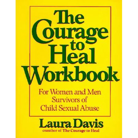 The Courage to Heal Workbook : A Guide for Women Survivors of Child Sexual Abuse (The Art Of Sensual Massage)