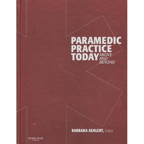 Paramedic Practice Today - 2-Volume Text and Vpe Package : Above and Beyond