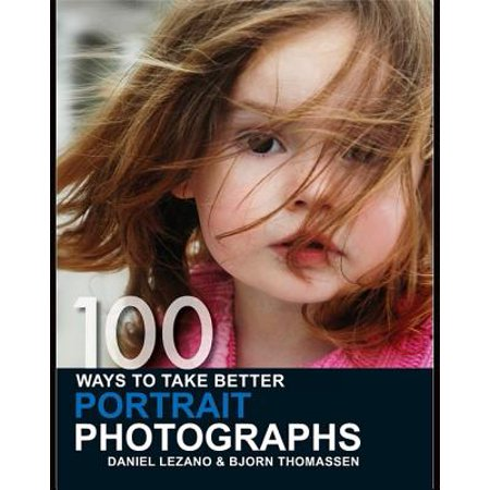 100 Ways to Take Better Portrait Photographs - (The B Side Elsa Dorfmans Portrait Photography)