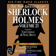 THE NEW ADVENTURES OF SHERLOCK HOLMES, VOLUME 23: EPISODE 1: QUEUE FOR MURDER. EPISODE 2: THE ANCIENT EGYPTIAN CURSE. - Audiobook
