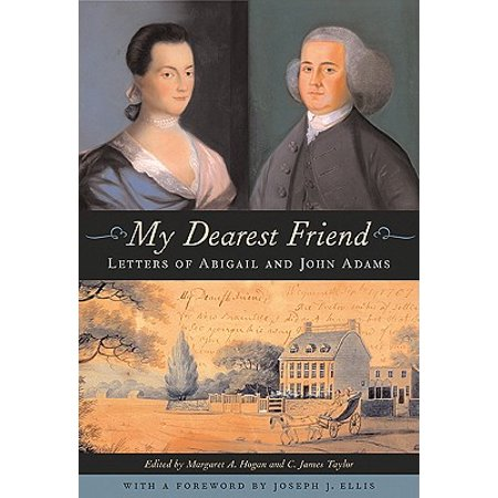 My Dearest Friend : Letters of Abigail and John