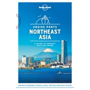 Lonely Planet Cruise Ports Northeast Asia - eBook