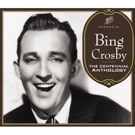 Bing Crosby - Centennial Anthology [CD]