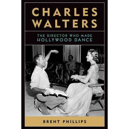 Charles Walters: The Director Who Made Hollywood Dance by