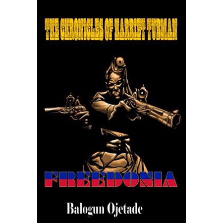 The Chronicles Of Harriet Tubman  Freedonia