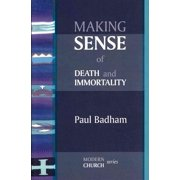 Making Sense of Death and Immortality (Paperback)