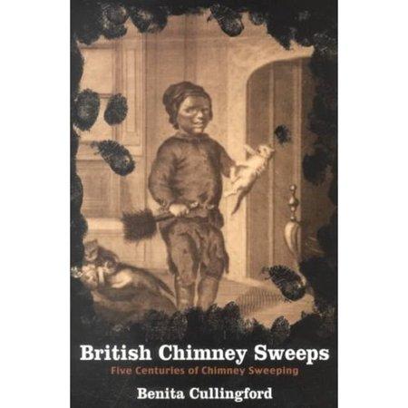 British Chimney Sweeps: Five Centuries of Chimney Sweeping
