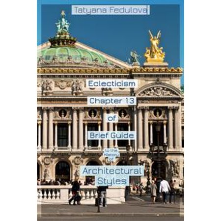 - Eclecticism. Chapter 13 of Brief Guide to the History of Architectural Styles - eBook