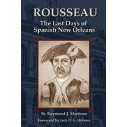 Rousseau : The Last Days of Spanish New Orleans