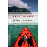 The Happy Isles of Oceania : Paddling the Pacific
