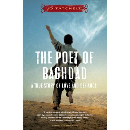 The Poet of Baghdad : A True Story of Love and