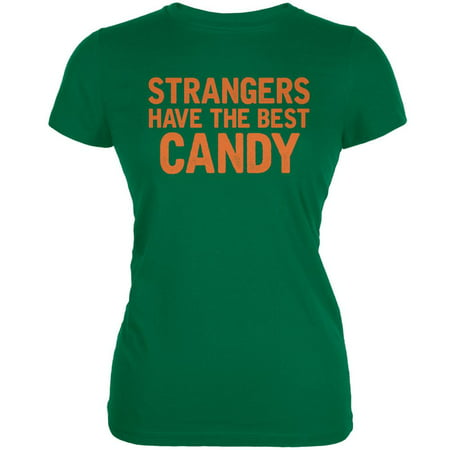 Halloween Strangers Have The Best Candy Kelly Green Juniors Soft T-Shirt](Best Candy Deals For Halloween 2017)