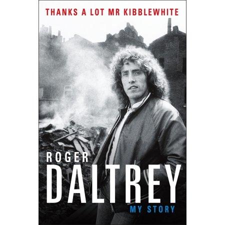 Thanks a Lot Mr Kibblewhite : My Story