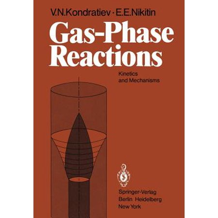 Gas-Phase Reactions : Kinetics and Mechanisms