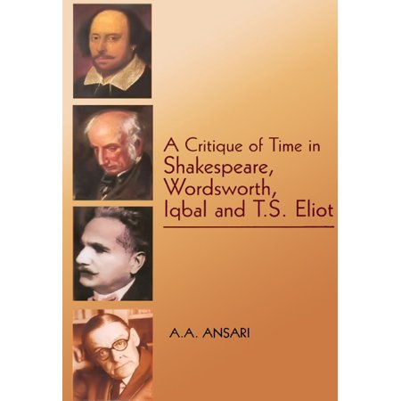 A Critique of Time in Shakespeare, Wordsworth,Iqbal and T.S. Eliot -