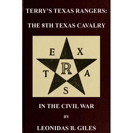 British Army Cavalry Regiments - Terry's Texas Rangers: The 8th Texas Cavalry Regiment In The Civil War - eBook