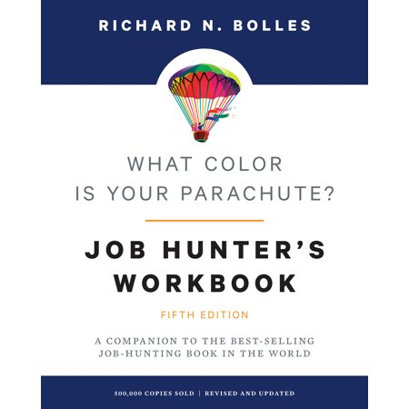 What Color Is Your Parachute? Job-Hunter's Workbook, Fifth Edition : A Companion to the Best-selling Job-Hunting Book in the (Best Job In The World Queensland)