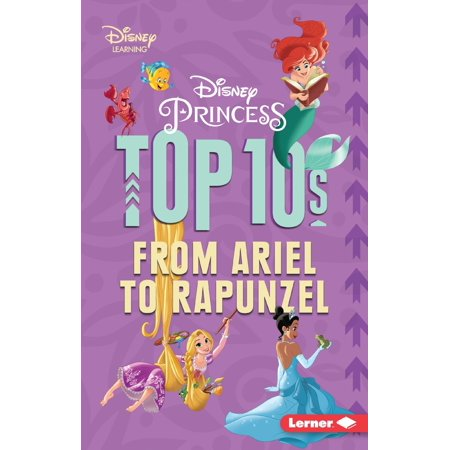 Disney Princess Top 10s : From Ariel to Rapunzel