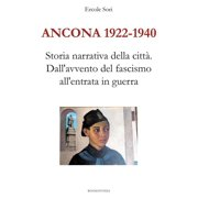 Ancona 1922 - 1940. Dall'avvento del fascismo all'entrata in guerra - eBook