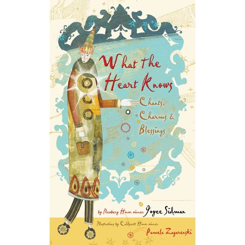 What the Heart Knows: Chants, Charms, & Blessings