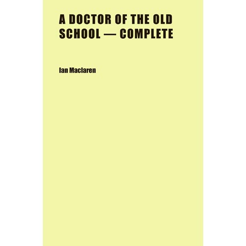 A Doctor of the Old School - Complete