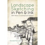 Landscape Sketching in Pen and Ink : With Notes on Architectural Subjects
