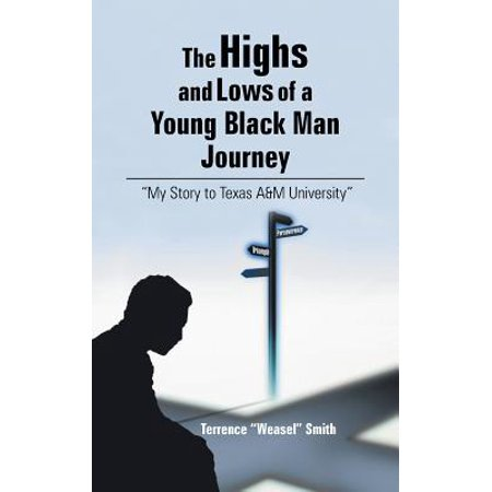 The Highs and Lows of a Young Black Man Journey (Paperback)