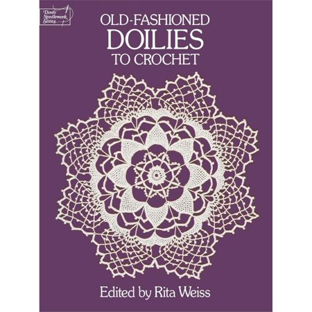 Crochet Ivory Doilies (Dover Knitting, Crochet, Tatting, Lace: Old-Fashioned Doilies to Crochet (Paperback))