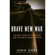 Brave New War: The Next Stage of Terrorism and the End of Globalization (Paperback)