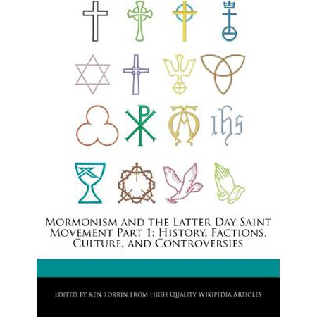 Mormonism and the Latter Day Saint Movement Part 1 : History, Factions, Culture, and Controversies