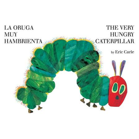 (La oruga muy hambrienta/The Very Hungry Caterpillar : bilingual board book)