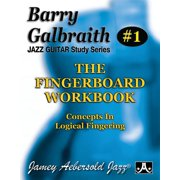 Barry Galbraith Jazz Guitar Study 1 -- The Fingerboard Workbook: Concepts in Logical Fingering (Paperback)
