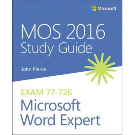 Mos 2016 For Microsoft Word Expert  Microsoft Office Specialist Exam 77 726