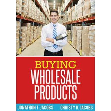 Buying Wholesale Products - eBook - Valentines Wholesale Products