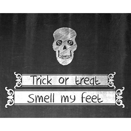 Trick Or Treat Smell My Feet Print Black And White Chalkboard Vintage Design Skeleton Picture Halloween Decoration Wall Hanging Seasonal Poster