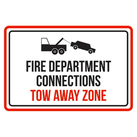 Fire Department Connections Tow Away Zone Red, Black and White Business Commercial Safety Warning Large Sign, 12x18