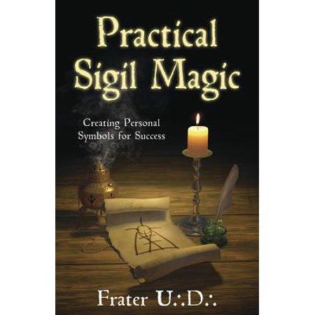 Practical Sigil Magic : Creating Personal Symbols for Success