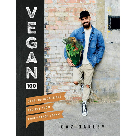 Vegan 100 : Over 100 Incredible Recipes from Avant-Garde Vegan - Lady From Incredibles