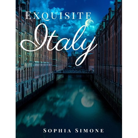 Picture Book: Exquisite Italy: A Beautiful Photography Coffee Table Photobook Tour Guide Book with Photo Pictures of the Spectacular Country and its Cities within Europe. (Paperback)