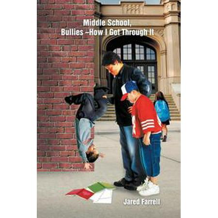 Middle School, Bullies –How I Got Through It - eBook