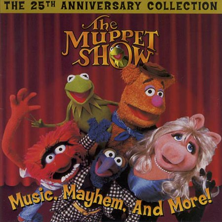 THE MUPPET SHOW: MUSIC, MAYHEM AND MORE! THE 25TH ANNIVERSARY (The Muppet Show Music Mayhem And More)