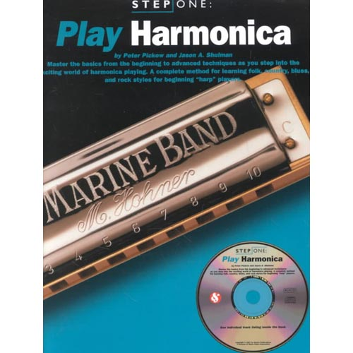 Play Harmonica: Step One : Master the Basics from the Beginning to Adcvanced Techniques As You Step into the Exciting World of Harmonica Playing.  a Complete Method f