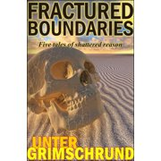 Fractured Boundaries: Five Tales of Shattered Reason - eBook