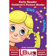 Еlla's Magic Kitchen: Early Reader - Children's Picture Books - eBook