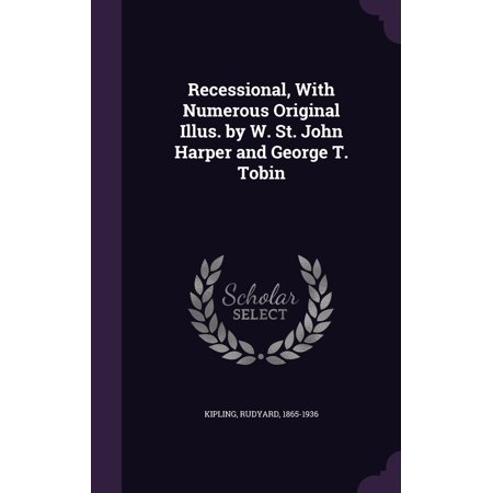 Recessional, with Numerous Original Illus. by W. St. John Harper and George T. Tobin