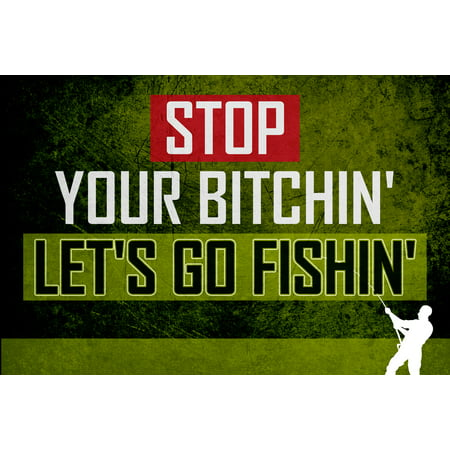 Aluminum metal stop your bitchin lets go fishin fishing for Let s go fishing xl